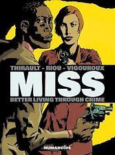 Miss : Better Living Through Crime: By Thirault, Philippe Riou, Marc Vigourou...