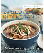 Eat Well Live Well with Gluten Intolerance: Gluten-free Recipes and Tips (Eat We