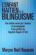 L'enfant Haitien Et Le Bilinguisme : Une Édition Revue Par L'auteure Et Accom...