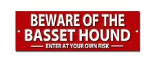 BEWARE OF THE BASSET HOUND ENTER AT YOUR OWN RISK METAL SIGN.DOG WARNING SIGN