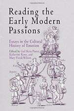 Reading the Early Modern Passions: Essays in the Cultural History of Emotion-Gai