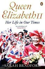 Queen Elizabeth II: Her Life in Our Times by Sarah Bradford | Paperback Book | 9