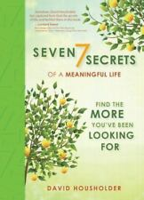 SEVEN SECRETS OF A MEANINGFUL LIFE By David Householder [2014] - Hardcover / NEW