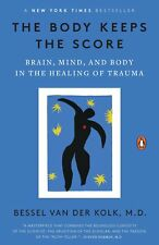 The Body Keeps the Score: Brain, Mind, and Body in the Healing of Trauma Paperba