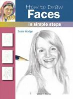 How to Draw Faces in Simple Steps, Paperback by Hodge, Susie, Brand New, Free...