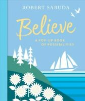 Believe : A Pop-up Book of Possibilities, Hardcover by Sabuda, Robert, Brand ...