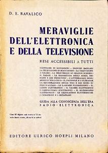 MERAVIGLIE DELL'ELETTRONICA E DELLA TELEVISIONE - D.E. RAVALICO - HOEPLI, 1951