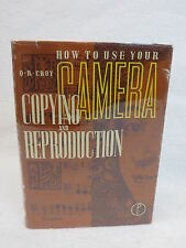 O.R. Croy  HOW TO USE YOUR CAMERA  COPYING AND REPRODUCTION Focal NY, 1966