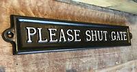 LARGE PLEASE SHUT THE GATE SIGN GARDEN FENCE POST PLAQUE ANTIQUE - GATE-11-BL
