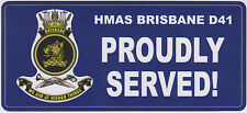 HMAS BRISBANE D41 PERTH CLASS PROUDLY SERVED LAMINATED VINYL STICKER 80 X 180MM