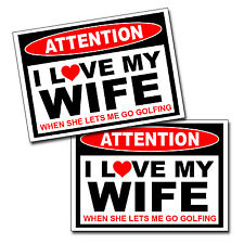 I LOVE my Wife - Golfing Golf Sticker Attention Decal Play Man Guy Dad Gift Joke