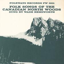 Wade Hemsworth, Hems - Folk Songs of the Canadian North Woods [New CD]