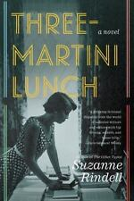 NEW PB - Three Martini Lunch, by Suzanne Rindell