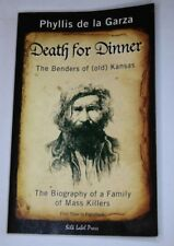 DEATH for DINNER-Biography of Family of Mass Killers-Phyllis de la Garza SIGNED