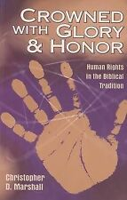 """""""Crowned with Glory & Honor: Human Rights in the Biblical Tradition"""" C Marshall"""