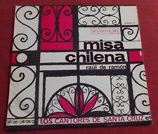RAUL DE RAMON   LP ORIG FR 1965  MISA CHILENA    CANTORES DE SANTA CRUZ