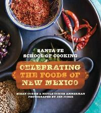 Santa Fe School of Cooking: Celebrating the Foods of New Mexico, Curtis, Susan D