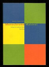 Monochrome Malerei. BEATE EPPERLEIN. Verlag für moderne Kunst, 1997