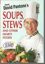 Chef David Pantone's Soups Stews and Other Hearty Foods PB 2002