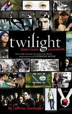 Twilight: Director's Notebook: The Story of How We Made the Movie Based on