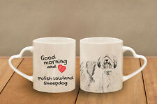 "Polish Lowland Sheepdog - ceramic cup, mug ""Good morning and love, heart"",UK"