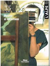 L'ALPE Musées et collections n° 33 - été 2006 - Éditions Glénat Musée Dauphinois