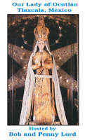 Our Lady of Ocotlan DVD by Bob & Penny Lord, New