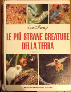 LE PIù STRANE CREATURE DELLA TERRA Melegari 1969 MONDADORI I GRANDI LIBRI D'ORO