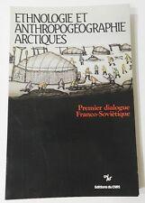ETHNOLOGIE ET ANTHROPOGEOGRAPHIE ARCTIQUES - COLLOQUE FRANCO-SOVIETIQUE - 1982