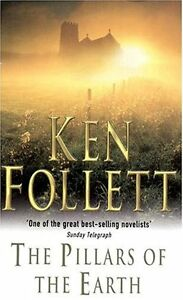 The Pillars of the Earth By Ken Follett. 9780330312738