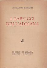 Alessandro Bonsanti. I capricci dell'Adriana. Edizioni di Solaria, 1934