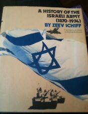 A History of the Israeli Army (1870-1974) by Ze'ev Schiff (1974, Hardcover)