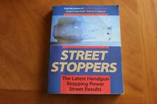 Street Stoppers The Latest Handgun Stopping Power Street Results Evan Marshall
