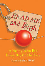 Read Me and Laugh: A Funny Poem for Every Day of the Year Chosen by by Gaby Morg