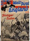 WELTPIRAT ENGLAND Nr. 10 / BLUTIGER SUDAN / orig von 1940-1942