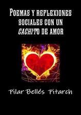 Poemas y Reflexiones Sociales con un Cachito de Amor by Pilar Belles Pitarch...