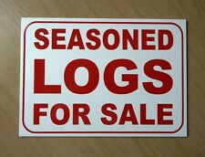 Seasoned logs for sale sign.  3mm plastic sign.  (BL-157)