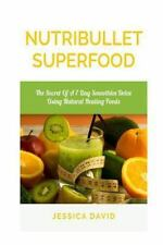 Nutribullet Recipe Book - Healthy Smoothies: Nutribullet Superfood : The Secret