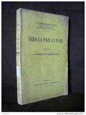 «VERS la PAIX FUTURE» Dr Charles W. ELIOT Guerre War 14 18 WW1 Krieg 1916 !
