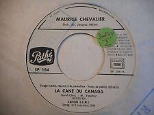 45t SIXTIES PORT 0€ ▓ MAURICE CHEVALIER : LA CANE DU CANADA