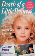 Death of a Little Princess : The Tragic Story of the Murder of JonBenet Ramsey b