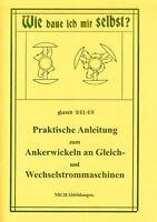 Praktische Anleitung zum Ankerwickeln - Dynamomaschinen - Spulenwickeln - NEU
