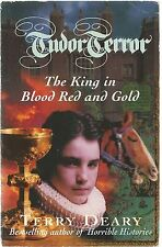 The King in Blood Red and Gold by Terry Deary (Paperback, 1997) Tudor Terror