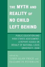 THE MYTH AND REALITY OF NO CHILD LEFT BEHIND - NEW PAPERBACK BOOK