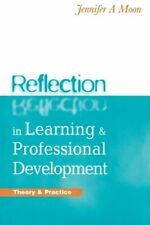 Reflection in Learning and Professional Devel... by Moon, Jennifer A. 074943452X
