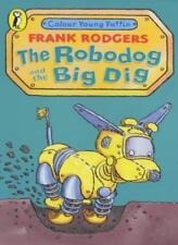 The Robodog and the Big Dig (Colour Young Puffin)-Frank Rodgers