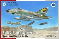 Special Hobby: SMB-2 Super Mystere Sa ar Israeli Storm in the Sky in 1:72