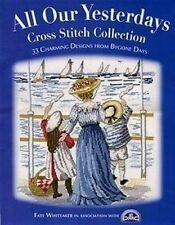 All Our Yesterdays Cross Stitch Chart Book 33 Designs Faye Whittaker