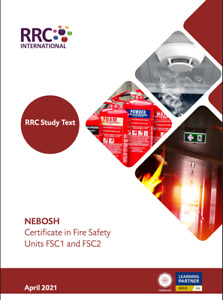 RRC Study Text: NEBOSH Certificate in Fire Safety Units FSC1 and FSC2