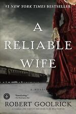 A Reliable Wife - Acceptable - Goolrick, Robert - Paperback